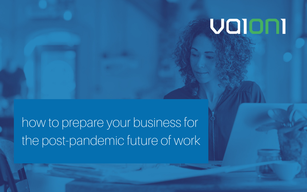 How to prepare your business for the post-pandemic future of work